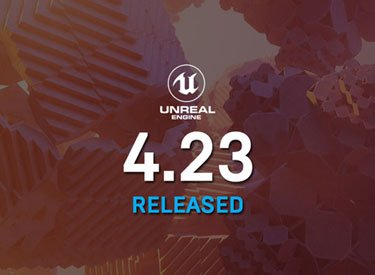 Unreal 4.23 released
