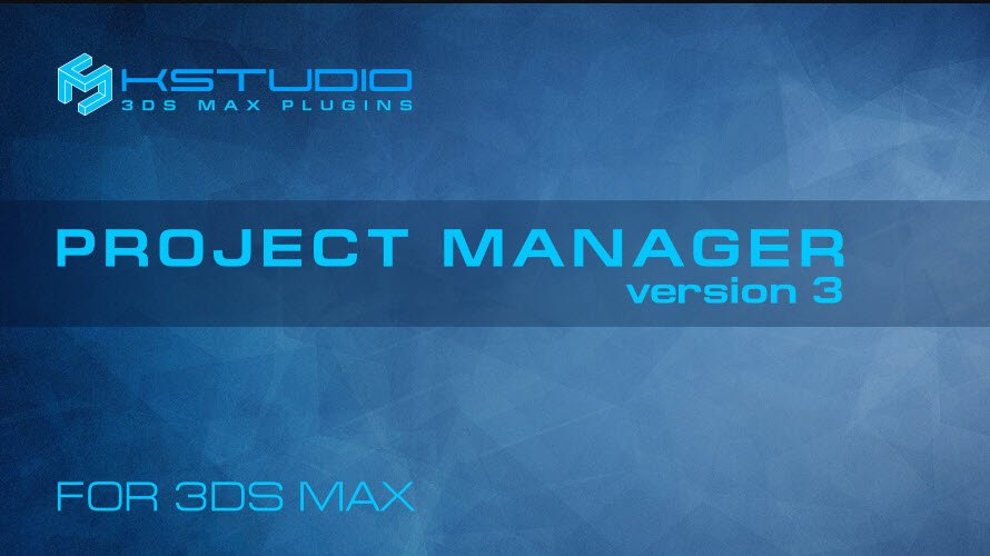 Project Manager 3 for 3DS Max released