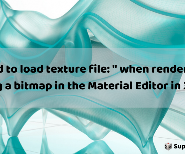 """Failed to load texture file: "" when rendering or opening a bitmap in the Material Editor in 3ds Max"