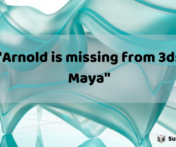 Arnold is missing from 3ds Max or Maya