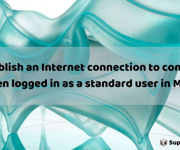 """Establish an Internet connection to continue"" when logged in as a standard user in Maya."