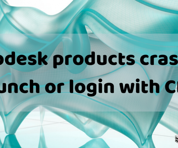 Autodesk products crash on launch or login with CER