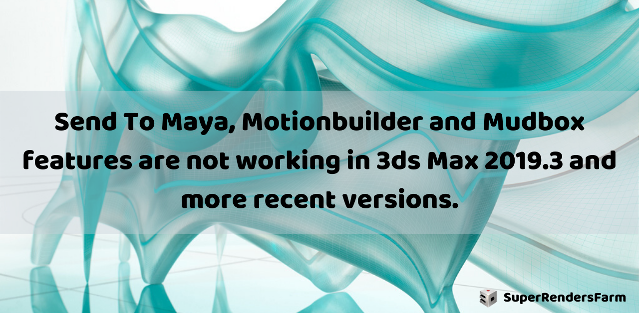 Send To Maya, Motionbuilder and Mudbox features are not working in 3ds Max.