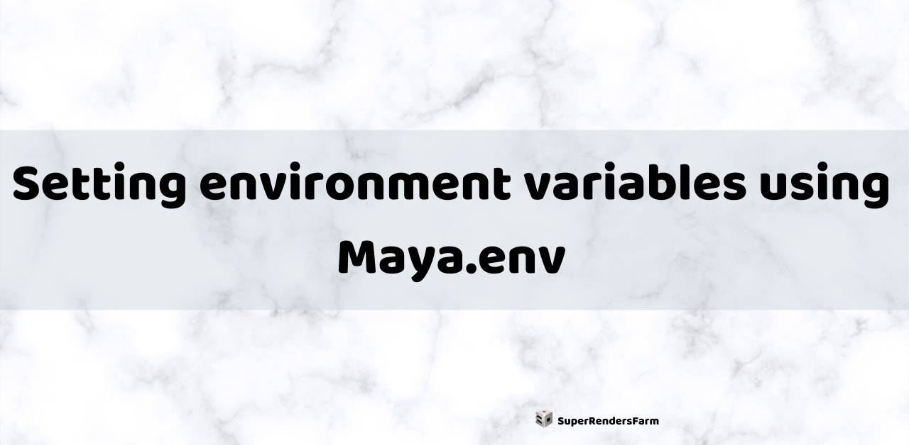 Setting environment variables using Maya.env
