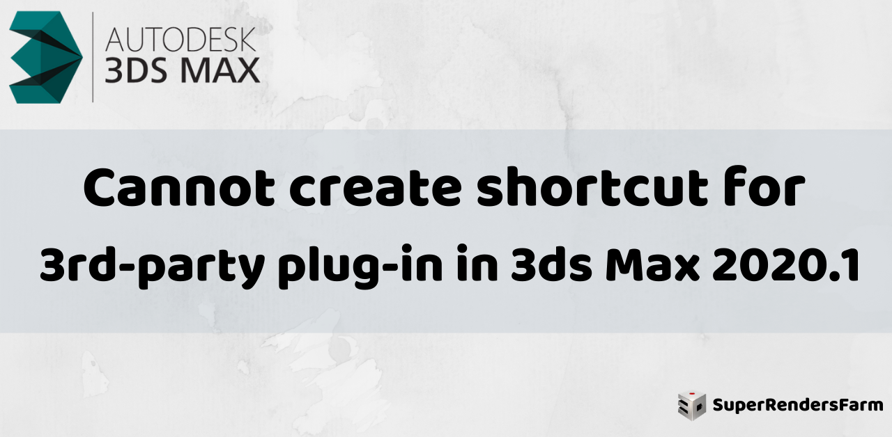 Cannot create shortcut for 3rd-party plug-in in 3ds Max 2020.1