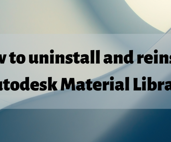 How to uninstall and reinstall Autodesk Material Library