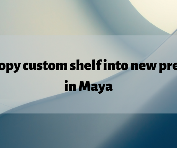 How to copy custom shelf into new preferences in Maya?