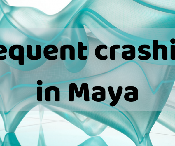 Frequent crashing in Maya