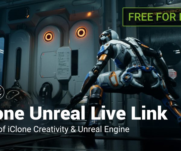 IClone Unreal live link now free for indie users