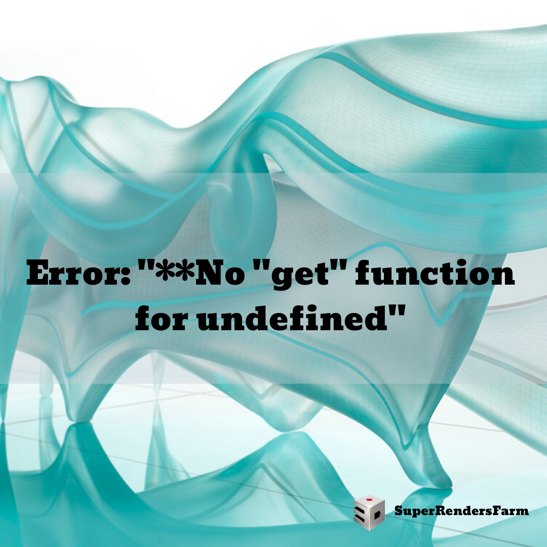 """Error: """"**No """"get"""" function for undefined"""""""