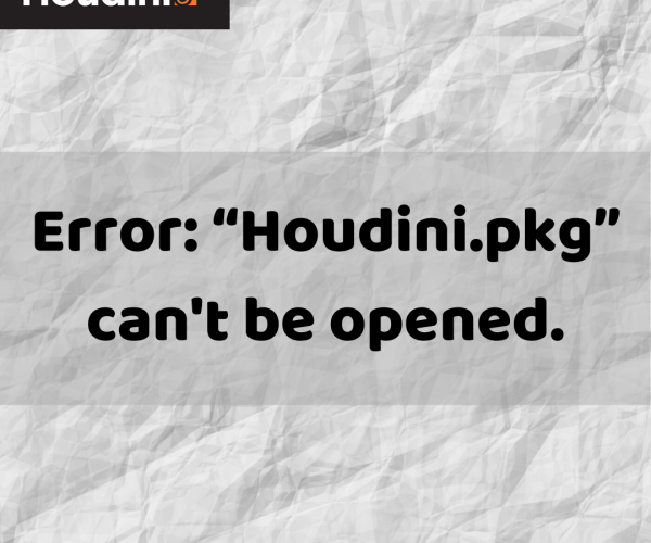 "Error: ""Houdini.pkg"" can't be opened."