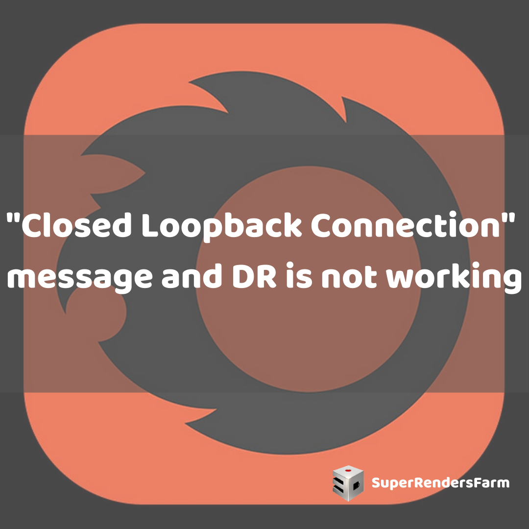 """Closed Loopback Connection"" message and DR is not working"