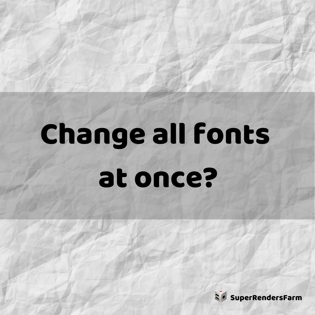 Change all fonts at once?