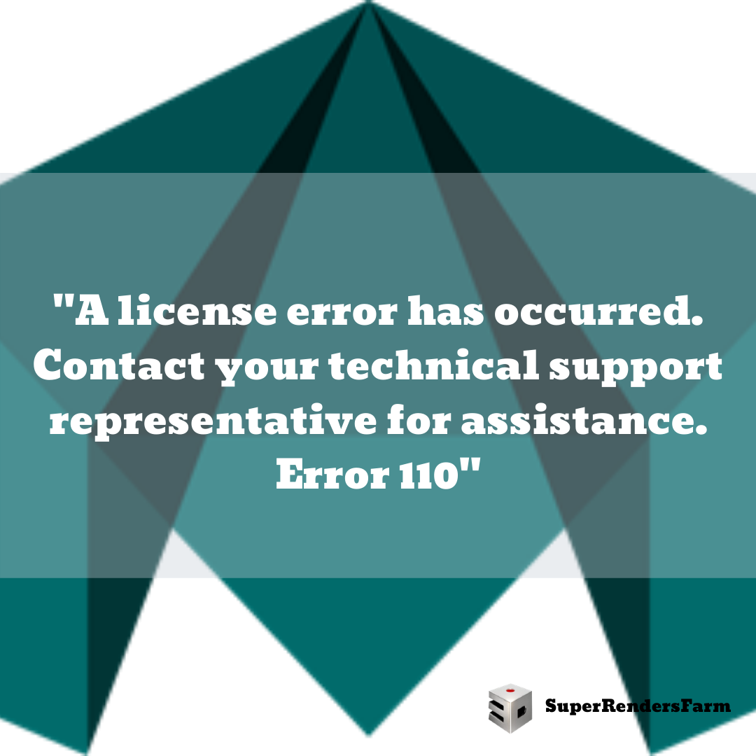 """A license error has occurred. Contact your technical support representative for assistance. Error 110"""