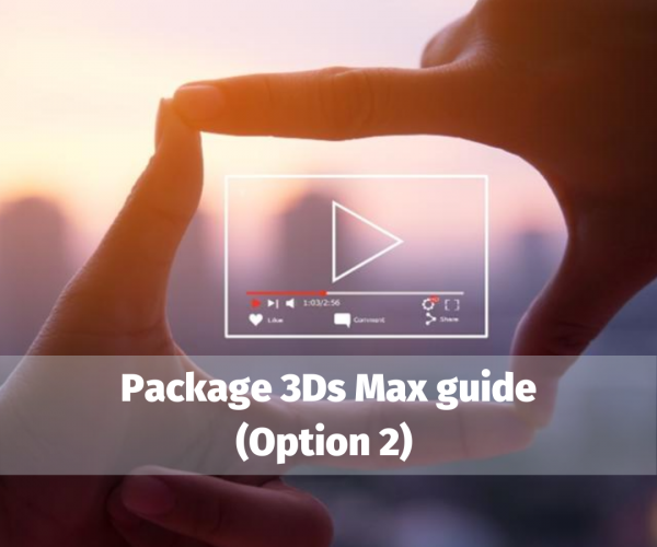 Package 3Ds Max guide (Option 2)