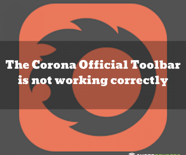 The Corona Official Toolbar is not working correctly!